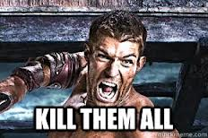Spartacus Kill Them All Meme (1)