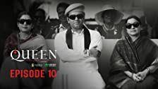Queen Season 1 Episode 10