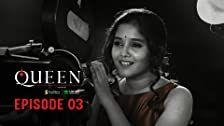 Queen Season 1 Episode 3