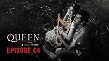 Queen Season 1 Episode 4