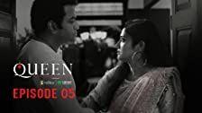 Queen Season 1 Episode 5