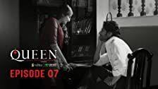 Queen Season 1 Episode 7